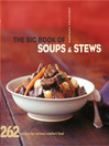 The Big Book of Soups and Stews (eBook): 262 Recipes for Serious Comfort Food